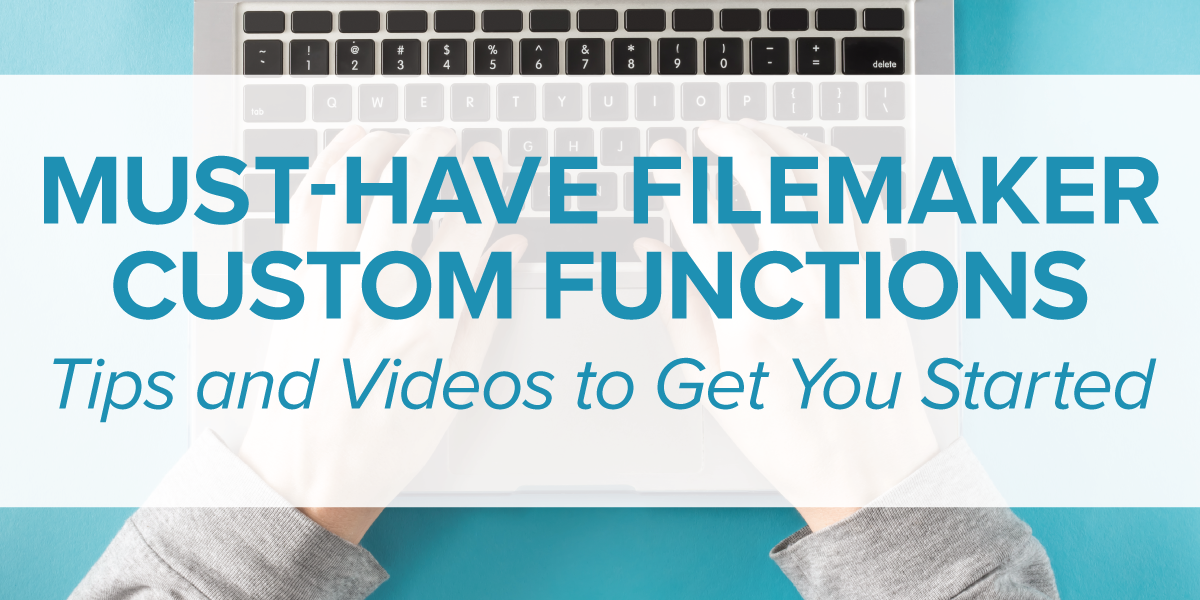 Must Have Filemaker Custom Functions Productive Computing Inc