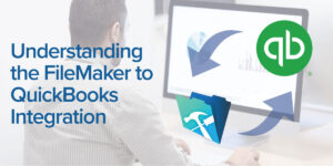 Understanding FileMaker to Quickbooks Integration