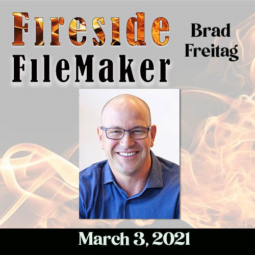 Fireside Filemaker with Brad Freitag