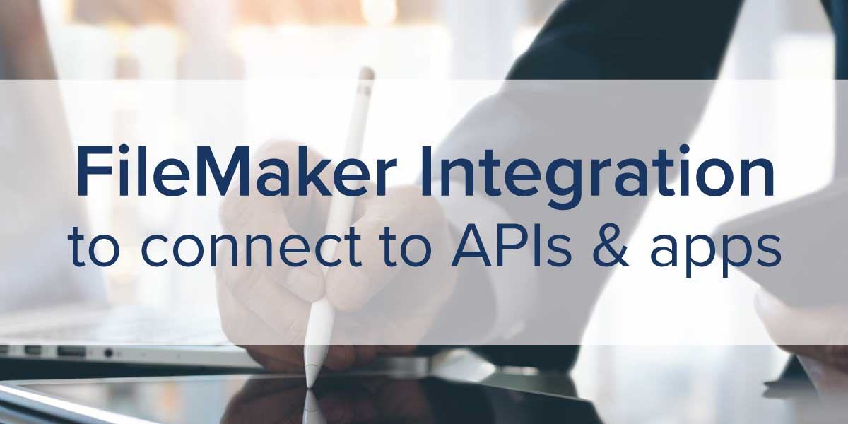 FileMaker Integration with APIs and Apps