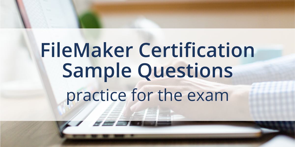 FileMaker Certification Sample Questions course