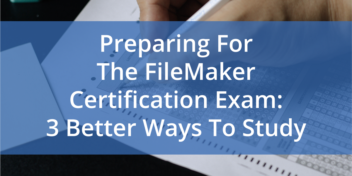 Prepare for the FileMaker Certification exam