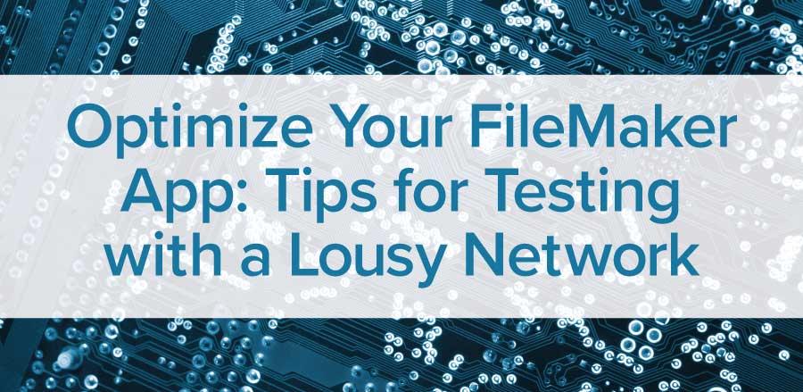 Optimize Your FileMaker App